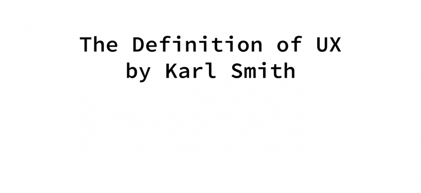 Definition of UX by Karl Smith